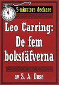 5-minuters deckare. Leo Carring: De fem bokstäfverna. Detektivhistoria. Återutgivning av text från 1915