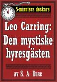 5-minuters deckare. Leo Carring: Den mystiske hyresgästen. Kriminalberättelse. Återutgivning av text från 1927