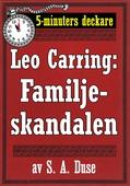 5-minuters deckare. Leo Carring: Familjeskandalen. Också en detektivhistoria. Återutgivning av text från 1918