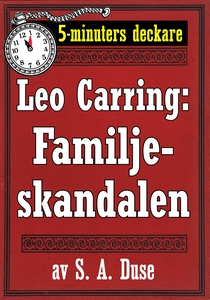 5-minuters deckare. Leo Carring: Familjeskandal