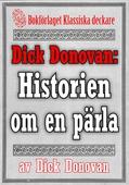 Dick Donovan: Historien om en pärla. Återutgivning av text från 1904