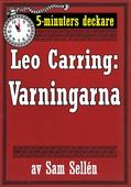 5-minuters deckare. Leo Carring: Varningarna. En detektivhistoria. Återutgivning av text från 1913