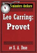 5-minuters deckare. Leo Carring: Provet. Detektivhistoria. Återutgivning av text från 1919