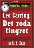 5-minuters deckare. Leo Carring: Det röda fingret. Detektivberättelse. Återutgivning av text från 1927