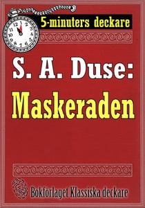 5-minuters deckare. S. A. Duse: Maskeraden. Ber