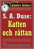 5-minuters deckare. S. A. Duse: Katten och råttan. Detektivhistoria. Återutgivning av text från 1927