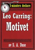 5-minuters deckare. Leo Carring: Motivet. Historia om en stöld. Återutgivning av text från 1919