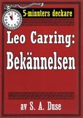 5-minuters deckare. Leo Carring: Bekännelsen. Återutgivning av text från 1918