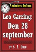 5-minuters deckare. Leo Carring: Den 28 september. Detektivhistoria. Återutgivning av text från 1920