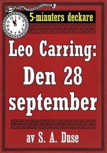 5-minuters deckare. Leo Carring: Den 28 septemb