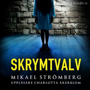 Skrymtvalv (ljudbok) av Mikael Strömberg
