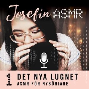 ASMR för nybörjare (ljudbok) av Josefin ASMR