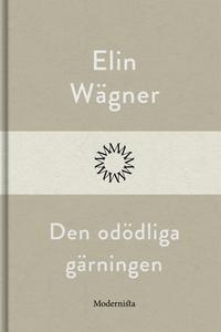 Den odödliga gärningen (e-bok) av Elin Wägner