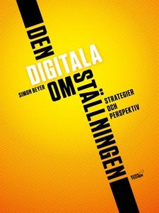 Den digitala omställningen - Strategier och per