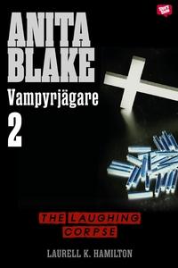 The Laughing Corpse (e-bok) av Laurell K. Hamil