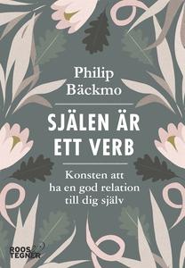 Själen är ett verb (e-bok) av Philip Bäckmo