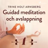 Guidad meditation och avslappning - Del 1