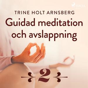 Guidad meditation och avslappning - Del 2 (ljud
