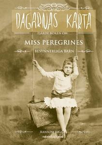 Dagarnas karta : fjärde boken om Miss Peregrine