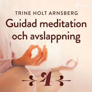 Guidad meditation och avslappning - Del 4 (ljud