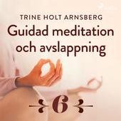 Guidad meditation och avslappning - Del 6