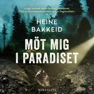 Möt mig i paradiset (ljudbok) av Heine Bakkeid