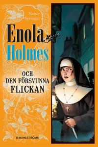 Enola Holmes och den försvunna flickan (e-bok)