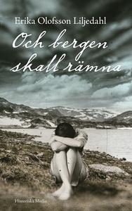 Och bergen skall rämna (e-bok) av Erika Olofsso