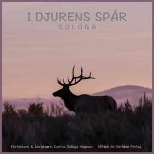 I djurens spår (ljudbok) av Carina Solöga Högma