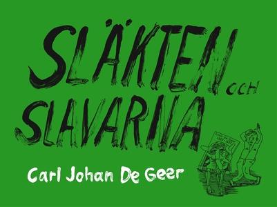 Släkten och slavarna (e-bok) av Carl Johan de G