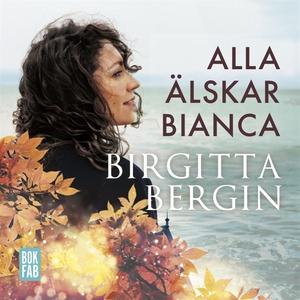 Alla älskar Bianca (ljudbok) av Birgitta Bergin