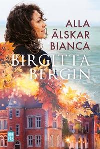 Alla älskar Bianca (e-bok) av Birgitta Bergin