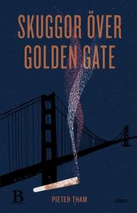 Skuggor över Golden Gate (e-bok) av Pieter Tham