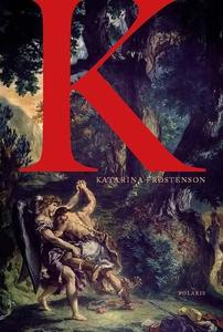K (e-bok) av Katarina Frostenson