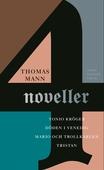 Fyra noveller : Tonio Kröger ; Tristan ; Döden i Venedig ; Mario och trollkarlen