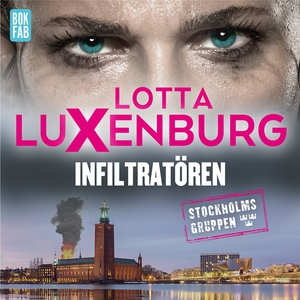 Infiltratören (ljudbok) av Lotta Luxenburg