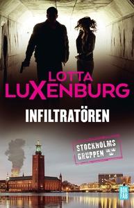 Infiltratören (e-bok) av Lotta Luxenburg