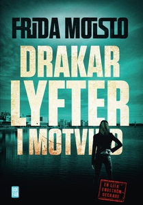 Drakar lyfter i motvind (e-bok) av Frida Moisto