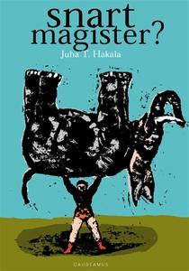 Snart magister? (e-bok) av Juha T. Hakala