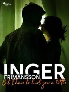 But I have to hurt you a little (e-bok) av Inge