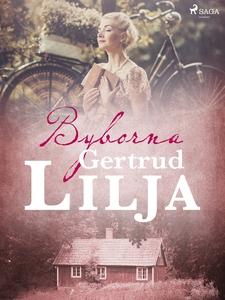 Byborna (e-bok) av Gertrud Lilja