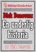 Dick Donovan: En underlig historia om en gammal mans kärlek. Återutgivning av text från 1904