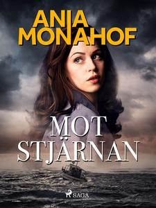 Mot stjärnan (e-bok) av Ania Monahof