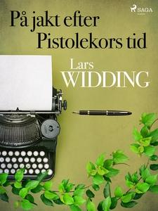 På jakt efter Pistolekors tid (e-bok) av Lars W