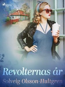 Revolternas år (e-bok) av Solveig Olsson-Hultgr