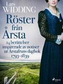 Röster från Årsta: 14 berättelser inspirerade av notiser ur Årstafruns dagbok 1793–1839