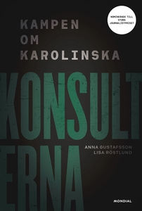 Konsulterna : kampen om Karolinska (e-bok) av A