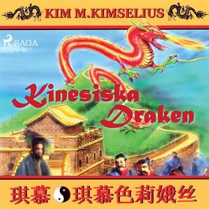 Kinesiska draken (ljudbok) av Kim M. Kimselius