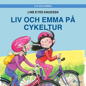Liv och Emma: Liv och Emma på cykeltur (ljudbok