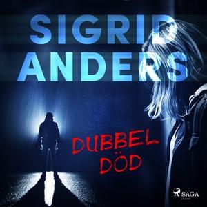 Dubbeldöd (ljudbok) av Sigrid Anders